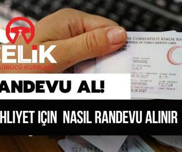 EHLİYET RANDEVU ALMA