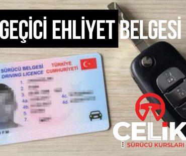 GEÇİCİ EHLİYET BELGESİ